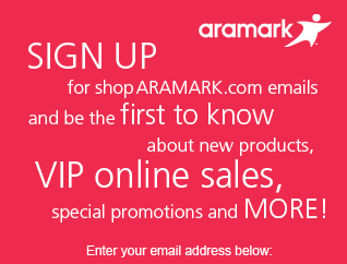 Sign Up for shop.aramarkuniform.com emails